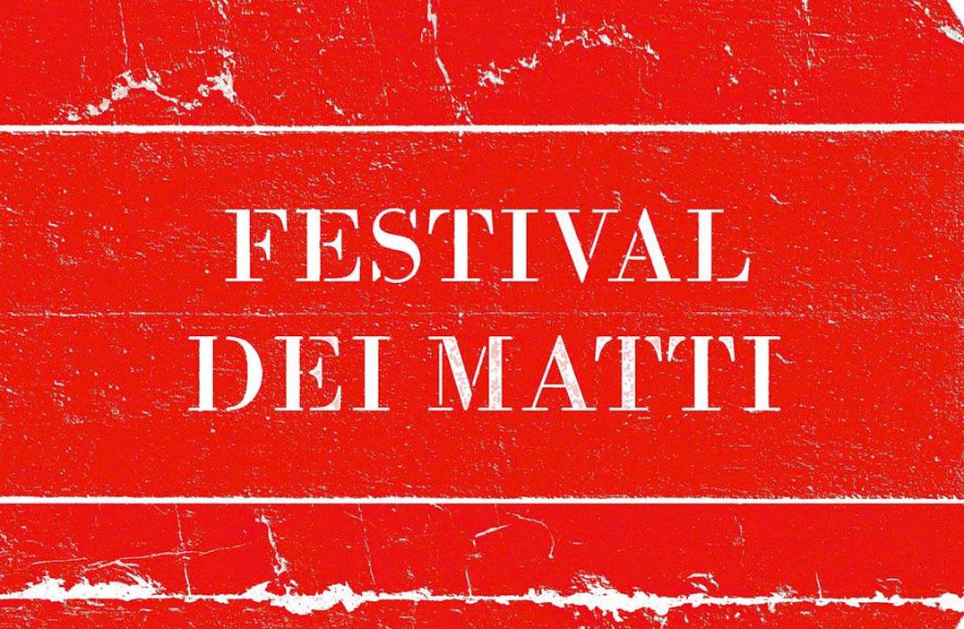 Festival dei matti X edizione - 24, 25 e 26 Maggio